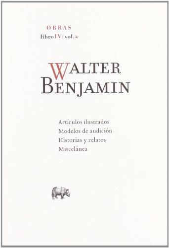 Walter Benjamin O.C Libro Iv/Vol. (Obras)