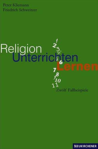 Religion unterrichten lernen: Zwölf Fallbeispiele