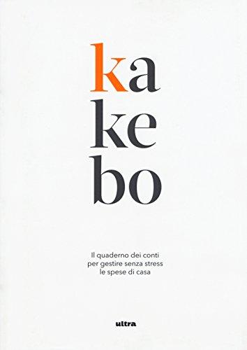 Kakebo. Il quaderno dei conti per gestire senza stress le spese di casa