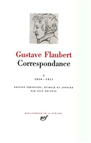 Correspondance 1 (1830-51) - Bibliotheque de la Pleiade (French Edition) by Gustave Flaubert (2006-10-21)