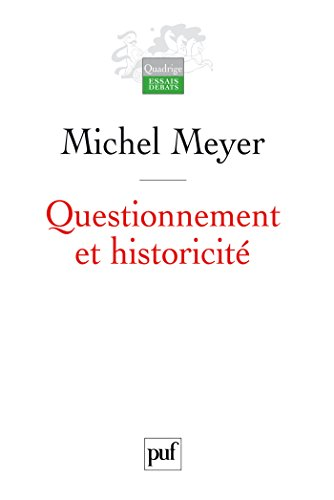 Questionnement et historicité (Quadrige)