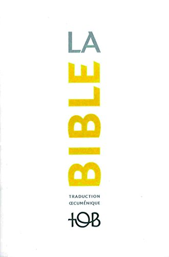 La Traduction oecuménique de la Bible (TOB), à notes essentielles par Collectif