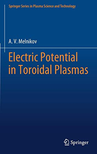 Electric Potential in Toroidal Plasmas (Springer Series in Plasma Science and Technology)