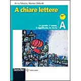 A chiare lettere. Vol. A: Le parole, il suono, il significato, la storia. Con espansione online. Per la Scuola media