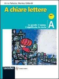 A chiare lettere. Vol. A: Le parole, il suono, il significato, la storia. Per la Scuola media. Con espansione online