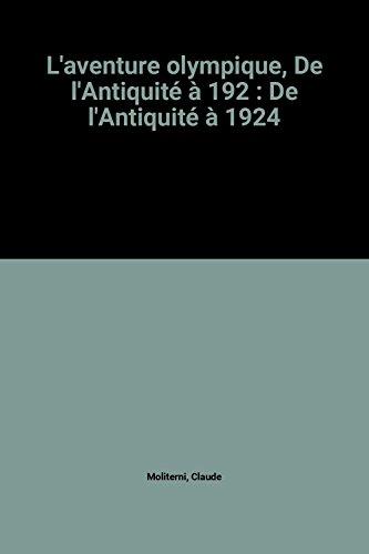 L'aventure Olympique, Vol. 1: de l'Antiquité à 1924 par Claude Moliterni, Pierre Dupuis