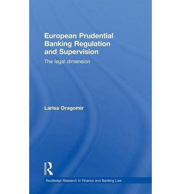 european-prudential-banking-regulation-and-supervision-author-larisa-dragomir-may-2010