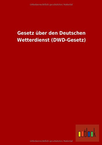 Gesetz über den Deutschen Wetterdienst (DWD-Gesetz)