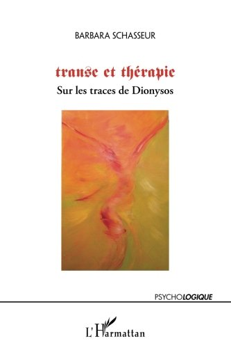 Transe et Thrapie Sur les Traces de Dionysos