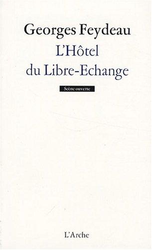 Hôtel du Libre Echange par Georges Feydeau