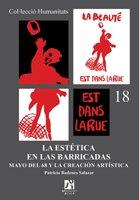La estética en las barricadas. Mayo del 68 y la creación artística (Humanitats)