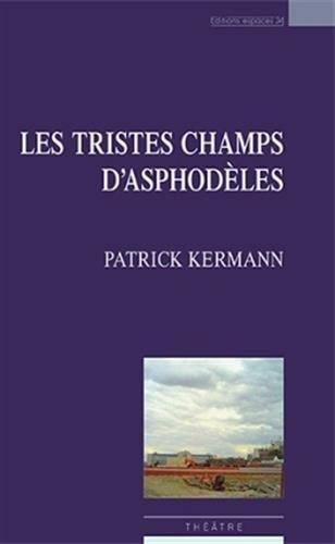 Les tristes champs d'asphodèles par Patrick Kermann