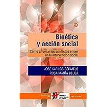 Bioética y acción social: Cómo afrontar los conflictos en el crecimiento espiritual (Cuadernos Humanización de la Salud)