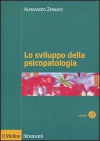 Lo sviluppo della psicopatologia. Fattori biologici, ambientali e relazionali