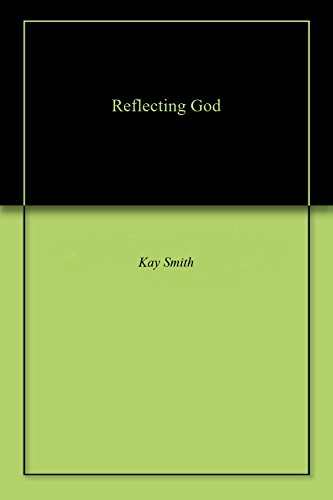 Reflecting God (English Edition)