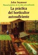 Man Prac Vida Aut. Práctica del horticultor autosuficiente (Manual práctico de la vida autosuficiente)