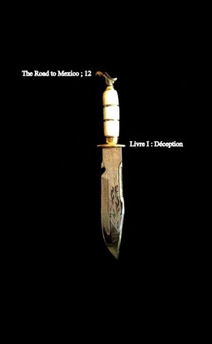 The Road to Mexico ; 12 Livre I : Déception