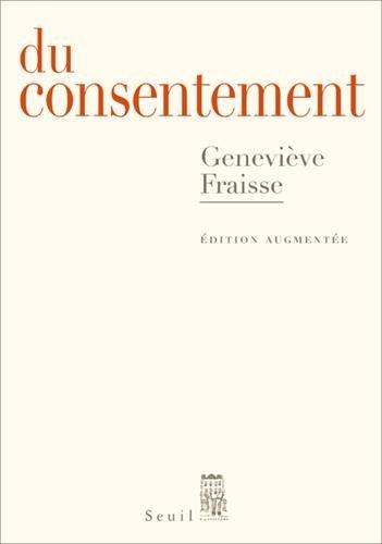 Du consentement - Édition augmentée par Genevieve Fraisse