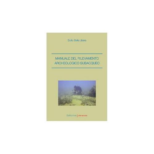 Manuale Del Rilevamento Archeologico Subacqueo