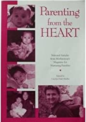 Parenting from the Heart: Selected Articles from Motherwear's Magazine for Nurturing Families