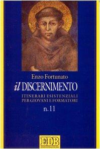 Il discernimento. Itinerari esistenziali per giovani e formatori: 11
