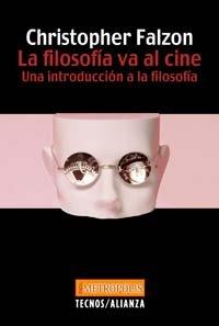 La Filosofia Va Al Cine: Una Introduccion a La Filosofia par CHRISTOPHER FALZON