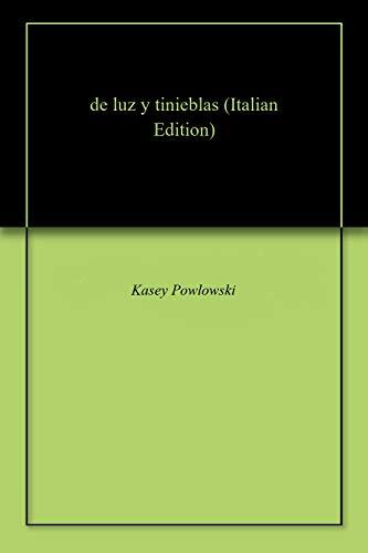 De luz y tinieblas Italian Edition