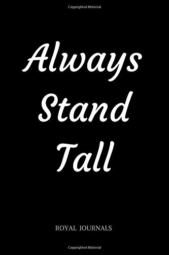 Always Stand Tall: Journal book, 6 x 9 inch lined pages por Royal Journals