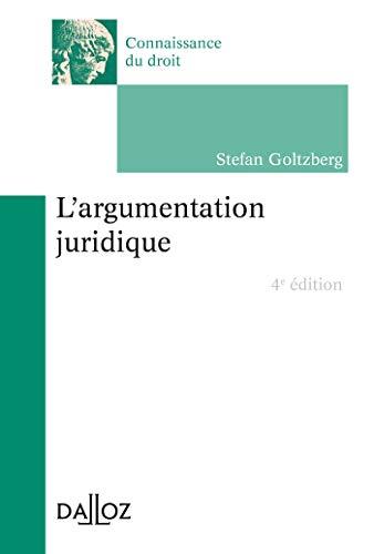 L'argumentation juridique - 4e éd. (Connaissance du droit) (French Edition)