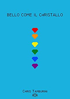 Bello come il Christallo di [Chris Tamburini]