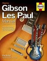 Gibson Les Paul Manual: How to Buy, Maintain and Set Up the Legendary Les Paul Electric Guitar by Paul Balmer (2008-09-18)