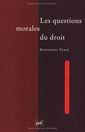 Les questions morales du droit par Dominique Terré