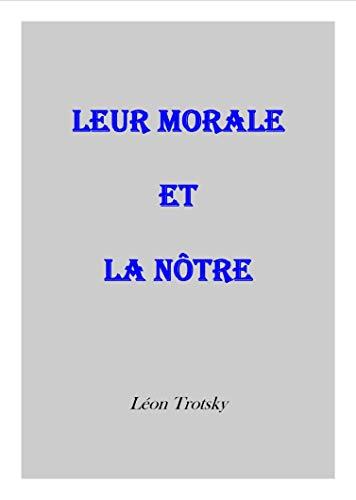 Couverture du livre LEUR MORALE ET LA NÔTRE