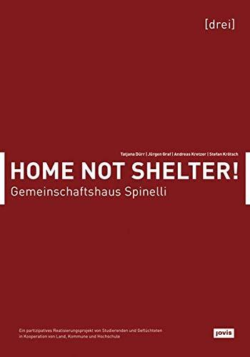 Gemeinschaftshaus Spinelli: Ein partizipatives Realisierungsprojekt von Studierenden und Geflüchteten in Kooperation von Land, Kommune und Hochschule (Home not Shelter) -