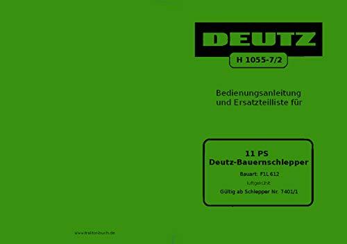Preisvergleich Produktbild Bedienungsanleitung und Ersatzteilliste 11PS Deutz Schlepper F1L612 H 1055-7 / 2