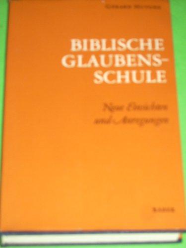 Biblische Glaubensschule by Huyghe, Gerard; Desaing, Maria-Petra