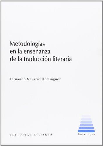 Metodologías en la enseñanza de la traducción literaria por Fernando Navarro Dominguez