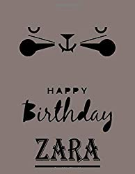 Happy Birthday Zara: Zara Happy Birthday GIFT . Sketchbook Cute Cat on cover. Large Unlined Blank Papers For Sketching, Drawing & Doodling ,110 Pages, ... Crayon Coloring and colored pencil drawing