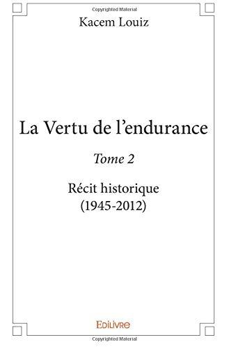La Vertu de l'endurance - Tome 2 par Kacem Louiz