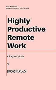 Highly Productive Remote Work: A Pragmatic Guide (English Edition)