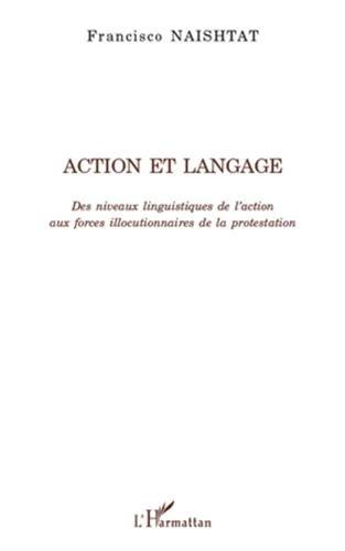 Action et langage : Des niveaux linguistiques de l'action aux forces illocutionnaires de la protestation