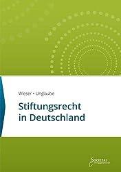 Stiftungsrecht in Deutschland: Textsammlung (Societas Texte / Deutsche und Internationale Gesetzestexte)