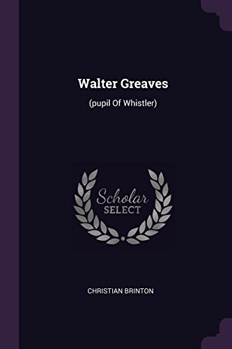 Walter Greaves: (pupil Of Whistler)
