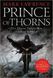 Prince of Thorns (The Broken Empire, Book 1): 1/3 par Mark Lawrence