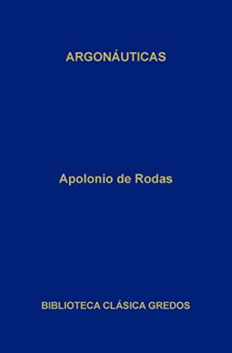Argonáuticas (Biblioteca Clásica Gredos nº 227)