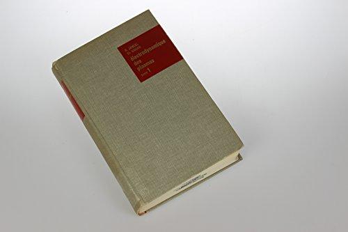 Electrodynamique des Plasmas: Fondee sur la Mechanique statistique. Tome I: Processus physiques et methodes mathematiques par R. Jancel; Th. Kahan