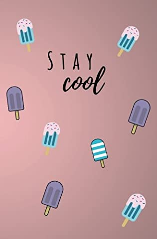 Stay Cool: Ice Cream Journal; Popsicle Blank Lined Notebook; 5.25