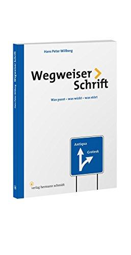 Wegweiser Schrift: Was passt - was wirkt - was stört? Buch-Cover