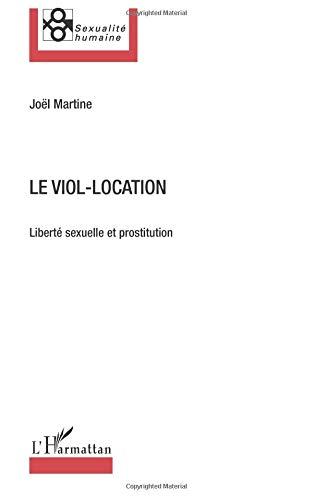 Viol Location Liberte Sexuelle et Prostitution