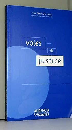 Voies de justice : Un choix de textes autour du sujet de culture générale du concours d'entrée aux grandes écoles de commerce et de management (Les textes du sujet) par Bernard Cier (Broché)